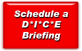 Schedule a D*I*C*E Briefing